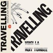 TRAVELLING / Voici La Nuit Tombée (LP)