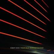 ROBERT HOOD / Fingers Blue / Black Bottom Road (7 inch)