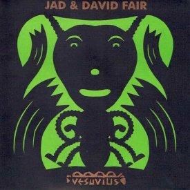 JAD & DAVID FAIR / Jad & David Fair (7 inch)