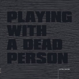 JOHN TILBURY, DEREK BAILEY / Playing With A Dead Person (LP)
