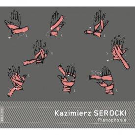 KAZIMIERZ SEROCKI / Pianophonie (CD)