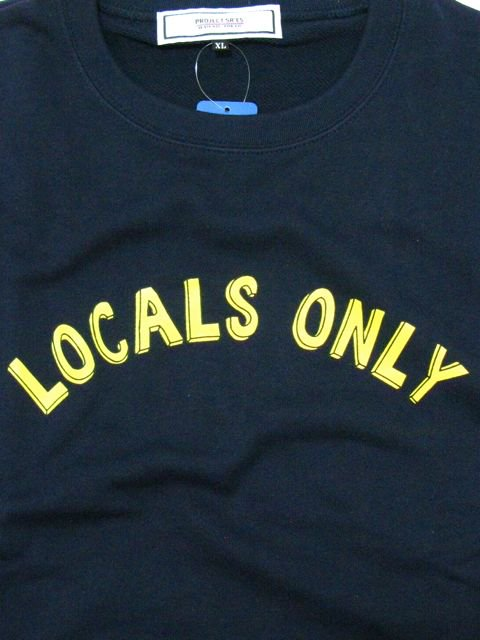 [PROJECT SR'ES] LOCALS ONLY SWEAT(NV)1