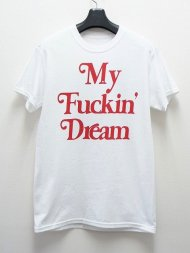 M/crew neck t-shirts (My Fuckin' Dream / 17SS) (white)<img class='new_mark_img2' src='https://img.shop-pro.jp/img/new/icons50.gif' style='border:none;display:inline;margin:0px;padding:0px;width:auto;' />