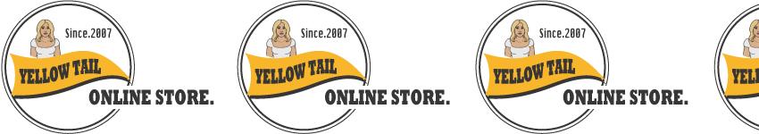 YELLOW TAIL ONLINE STORE|STANDARD CALIFORNIA|JACKSON MATISSE|CAL O LINE|正規取扱店