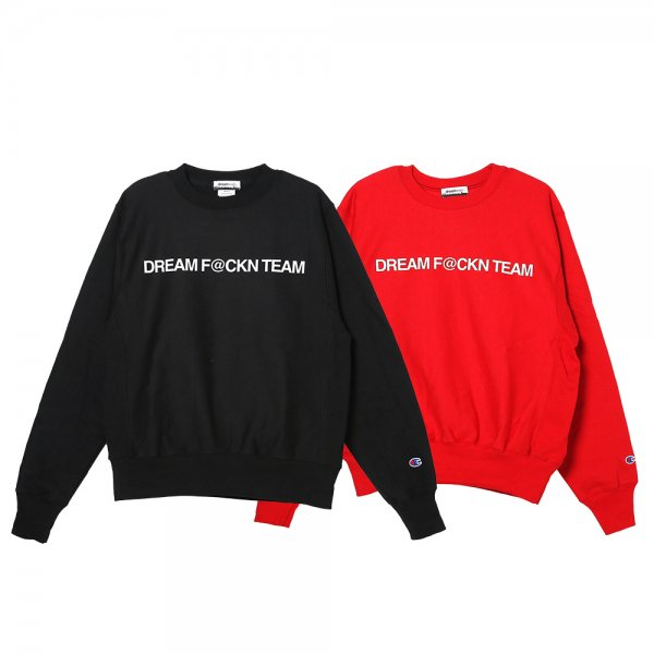 DREAM F@CKN TEAM / Champion Crewneck