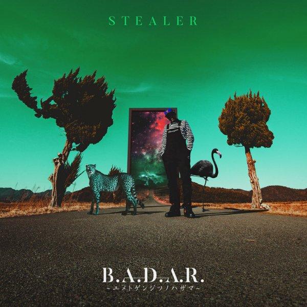 STEALER / B.A.D.A.R. 〜ユメトゲンジツノハザマ〜