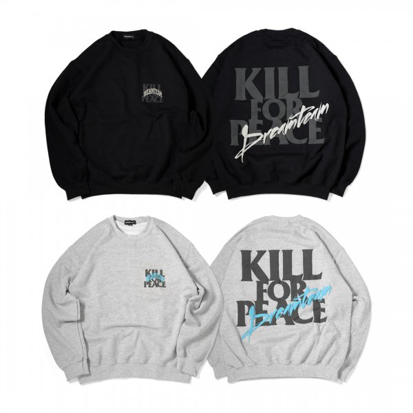 Kill for Peace Crewneck Sweat [New Color]