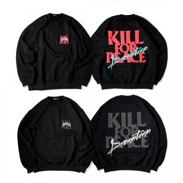 Kill for Peace Crewneck Sweat [Restock]
