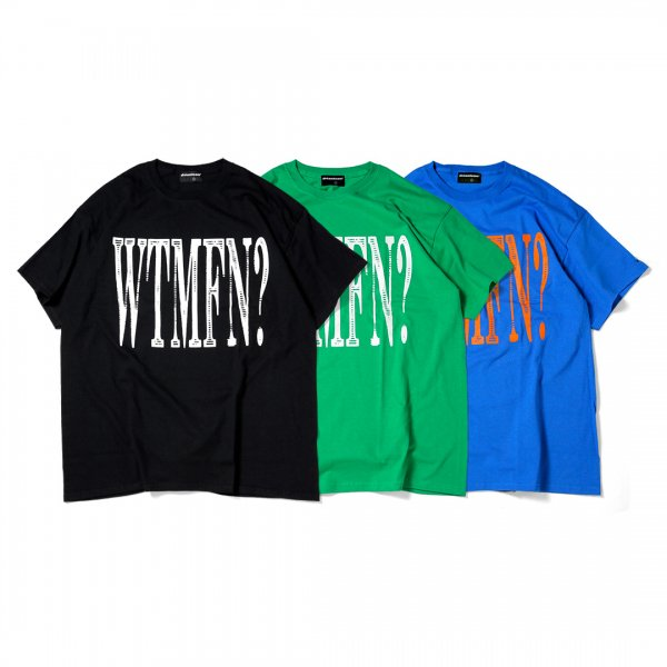 W.T.M.F.N? T-Shirts