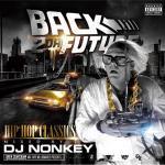 DJ NONKEY / Back 2 Da Future -HIP HOP CLASSICS-