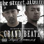 DJ RYOW & TOMOKIYO (GRAND BEATZ) PROJECT DREAMS PT.4 ~THE STREET ALBUM~