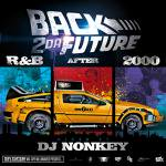 DJ NONKEY / BACK 2 DA FUTURE -R&B AFTER2000-