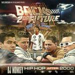 DJ NONKEY / Back 2Da Future -HIP HOP After 2000-