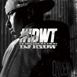DJ RYOW / #IDWT- In Dreams We Trust -