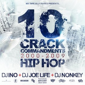 DJ NONKEY & DJ JOE LIFE & DJ INO / <br>10 CRACK COMMANDMENTS -2000-2009 HIP HOP-