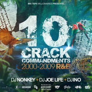 DJ NONKEY & DJ JOE LIFE & DJ INO / <br>10 CRACK COMMANDMENTS -2000-2009 R&B-