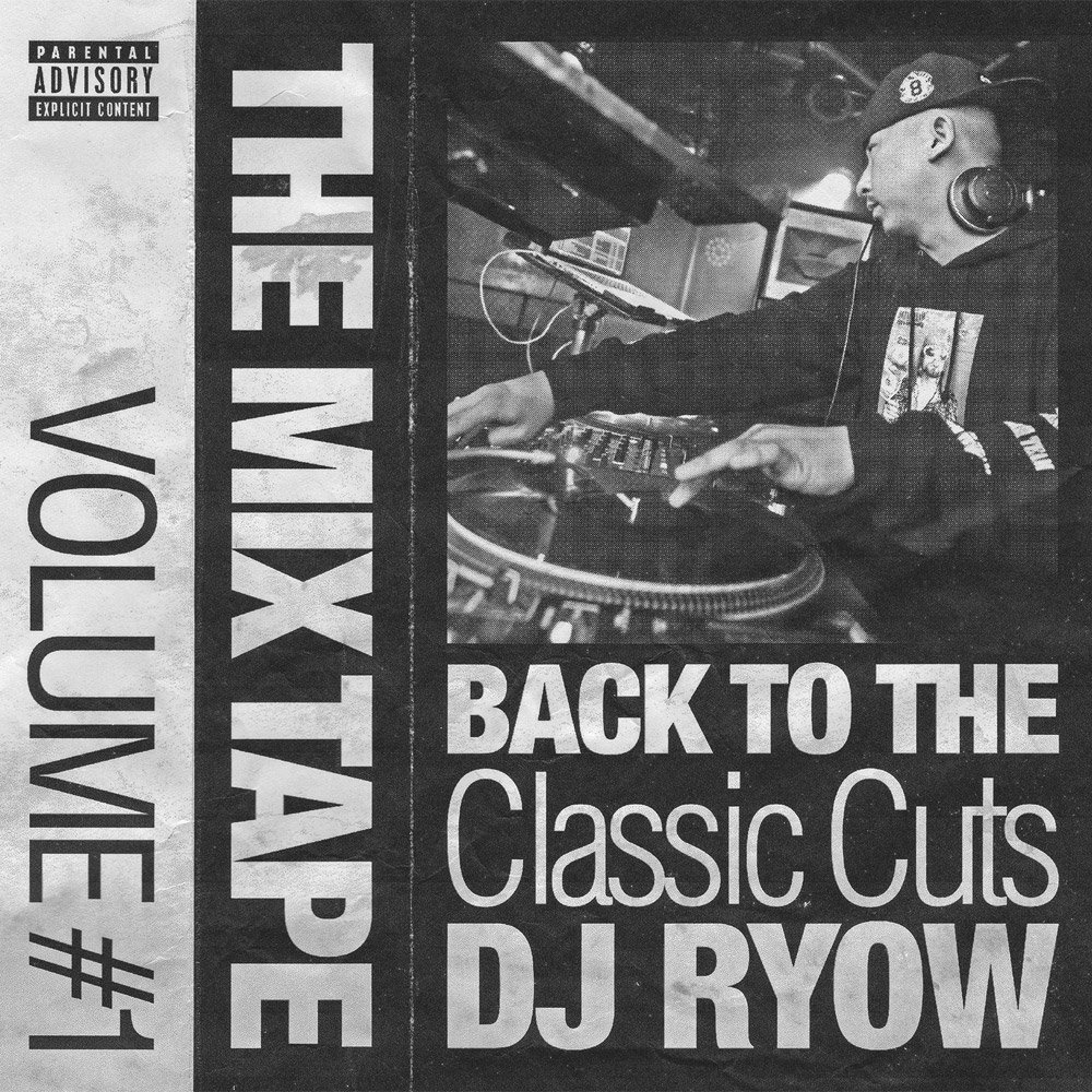 dj ryow the mix tape volume 1 back to the classic cuts dream