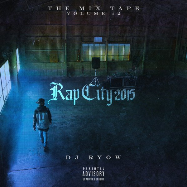 DJ RYOW / THE MIX TAPE VOLUME #2 -RAP CITY 2015-