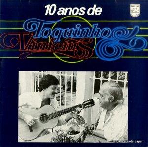 トッキーニョ&ヴィニシウス - 10 anos de toquinho & vinicius - 6349.404