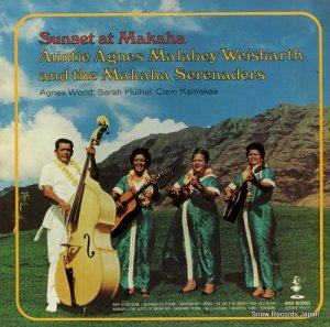 AUNTIE AGNES MALABEY WEISBARTH AND THE MAKAHA SERENADERS - sunset at makaha - HS-537