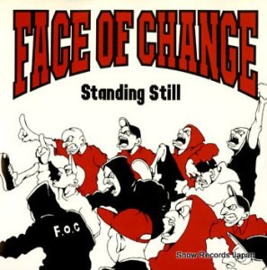 FACE OF CHANGE - standing still - S.I.H-008