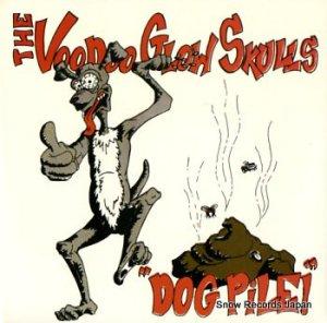 THE VOODOO GLOW SKULLS - dog pile - DSR-17