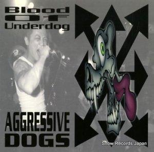 AGGRESSIVE DOGS/CROWN OF THORNZ - blood of underdog/rebirth - SGBR9803R