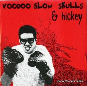 VOODOO GLOW SKULLS & HICKEY - split single - PR12