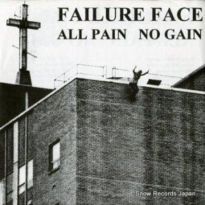 FAILURE FACE - all pain no gain - EBULLITION22