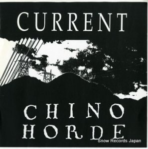 CURRENT/CHINO HORDE - s/t - CR03