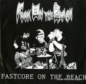 FUCK ON THE BEACH - fastcore on the beach - SLAP A HAM43