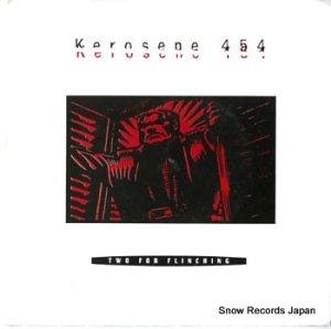 KEROSENE 454 - two for flinching - AMC-003