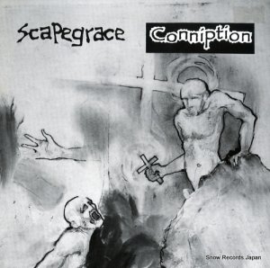 SCAPEGRACE / CONNIPTION - scapegrace / conniption - 0/R-002