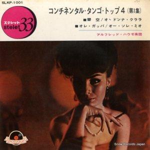 アルフレッド・ハウゼ楽団 - コンチネンタル・タンゴ・トップ4 - SLKP-1001
