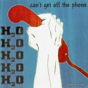 H2O - can't get off the phone - OR-2