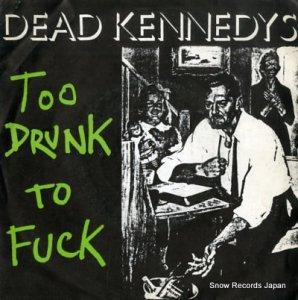 デッド・ケネディーズ - too drunk to fuck - CHERRY24