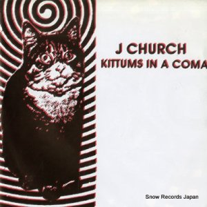 J CHURCH - kittums in a coma - SKIP45