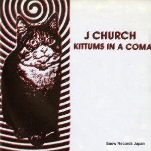 J CHURCH - kittums in a coma - SKIP45