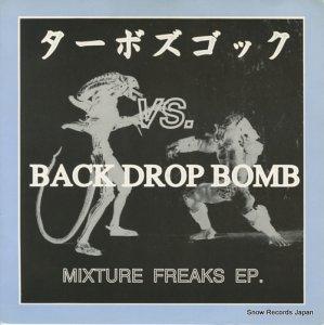 ターボズゴック VS. バック・ドロップ・ボム - mixture freaks ep. - SOLR-005