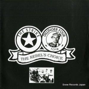 STRIKE, THE / DILLINGER FOUR - the rebel's choice - U-43096M