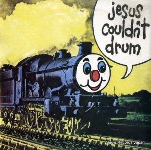 ジーザス・クドゥント・ドラム - i'm a train - LM0444
