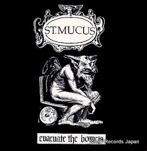 ST.MUCUS - evacuate the bowels - STUPIDO029