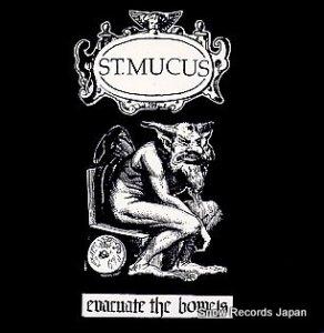 ST.MUCUS - evacuate the bowels - STUPIDO029