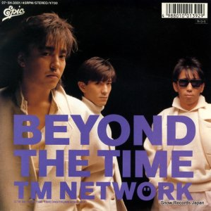 TM NETWORK - beyond the time - 07.5H-3001