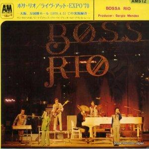 ボサ・リオ - ライヴ・アット・expo '70 - AMS12