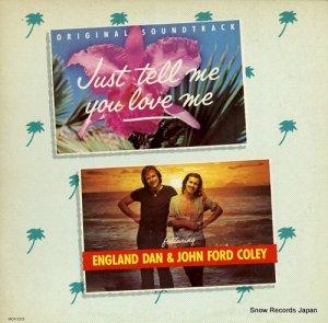 イングランド・ダン&ジョン・フォード - just tell me you love me - MCA-3255