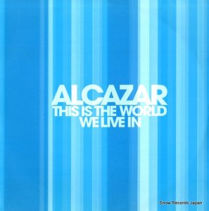 ALCAZAR - this is the world we live in - 82876651061 (#108346)