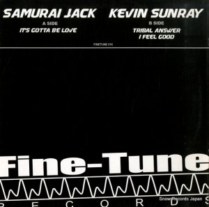 SAMURAI JACK / KEVIN SUNRAY - it's gotta be love / tribal answer - FINETUNE016 (#108355)