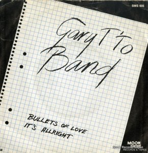 GARY T'TO BAND - bullets of love - SMS605