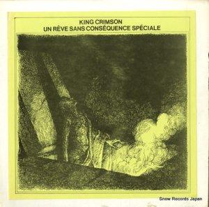 キング・クリムゾン - un reve sans consequence speciale (apre cosmic etait) - TAKRL1928